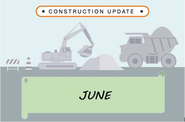 Construction Update: April, May, June